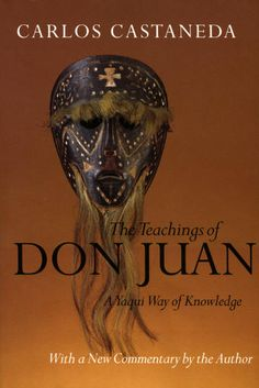 The Teachings of Don Juan:  A Yaqui Way of Knowledge, by Carlos Castaneda at American Buddha Online Library