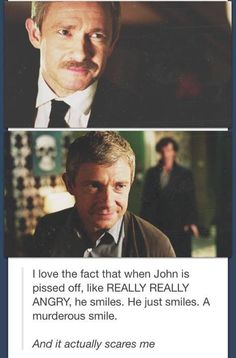 When John is angry he just smiles :O - Sherlock & John Watson - Martin Freeman Sherlock Bbc, Sherlock Fandom, Sherlock Quotes, Watson Sherlock, Jim Moriarty, Funny Sherlock, Johnlock, Martin Freeman, Benedict Cumberbatch
