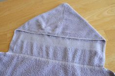 Super easy hooded towel I personally would surge edges I know I won't like it fraying.