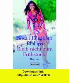 Bleib nicht zum Fr�hst�ck. (9783442359257) Susan Elizabeth Phillips , ISBN-10: 3442359252  , ISBN-13: 978-3442359257 ,  , tutorials , pdf , ebook , torrent , downloads , rapidshare , filesonic , hotfile , megaupload , fileserve