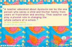 This is why Susan Barton travels and gives free talks on dyslexia around the country.   Many people who attend are wonderful caring teachers -- and they not only start to save kids in their class, but they also share what they learned with other teachers.