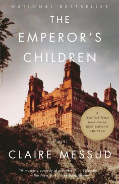 The Emperor's Children by Claire Messud/completed 8.28.16,   5 stars