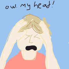 This is how I feel when people touch my head after brain surgery!!!!!!