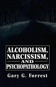 Alcoholism, Narcissism, and Psychopathology (The Master Work Series) « LibraryUserGroup.com – The Library of Library User Group