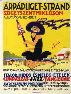 Kőszegi Bella - Árpádliget-strand Szigetszentmiklóson, 1929 Retro Posters, Vintage Posters, Poster City, Illustrations And Posters, Vintage Ads, Hungary, Budapest, Graphic Design, History
