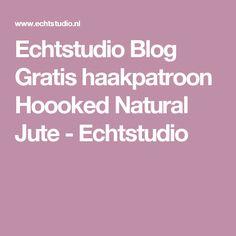 Echtstudio Blog Gratis haakpatroon Hoooked Natural Jute - Echtstudio