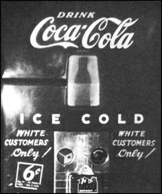 After The Plessy Vs. Ferguson case in 1892 Segregation became even more apparent and harsh in america, especially in the south. As seen by this Coca Cola advertisement.