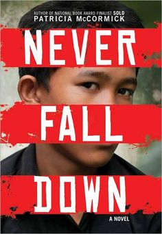 Never Fall Down by Patricia McCormick. 2012 National Book Award finalist.