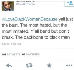 I love any women that meets this criteria. Regardless of skin color