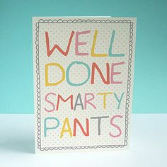Well Done Card, Smarty Pants, Envelope, Wellness, Cards, Envelopes, Maps, Playing Cards, Place Settings