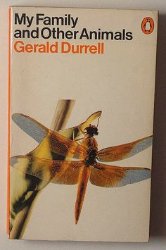 My Family and Other Animals by Gerald Durrell---- This book is hilarious and one of my favorites.