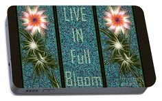 Live In Full Bloom Portable Battery Charger featuring the digital art Live In Full Bloom by Kimberly Hansen
