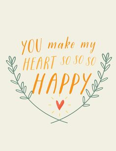 trendy Ideas quotes happy heart sayings The Words, Cool Words, You Make Me, Make Me Happy, So Happy, Happy Today, Happy Art, Happy Quotes, Me Quotes