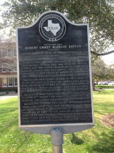 """Texas Historical Marker, """"Robert Emmet Bledsoe Baylor,"""" UMHB, my Alma Mater.  Forth from her portals....."""