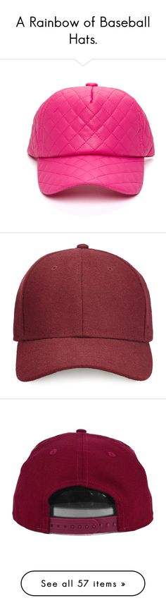 """""""A Rainbow of Baseball Hats."""" by goldiloxx ❤ liked on Polyvore featuring hats, headwear, baseballhats, leatherbaseballhats, accessories, caps hats, faux leather hat, burgundy, baseball cap and baseball hats"""
