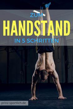 Der Handstand - DIE Königsdiziplin des Bodyweight-Trainings. Wie auch ihr ihn in nur 5 Schritten lernt, erfahrt ihr hier! Mehr zu Fitness & Ernährung auf meinem Blog.