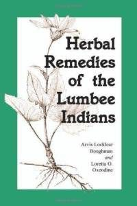 Herbal Remedies of the Lumbee Indians | Native American Encyclopedia