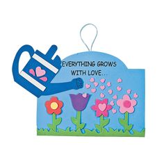 """""""Everything Grows with Love…"""" Sign Craft Kit - OrientalTrading.com"""