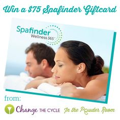 Pamper yourself! Win a $75 Spafinder Giftcard from Change the Cycle and In the Powder Room.