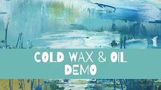 Cold Wax and Oil Demo Wax, Projects To Try, Cold, Video Tutorials, Abstract, Youtube, Painting, Summary, Painting Art