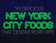 39 Delicious New York City Foods That Deserve More Hype