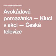 Avokádová pomazánka — Kluci v akci — Česká televize
