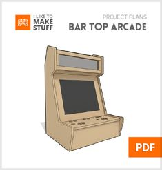 Get the digital plans to make your own bar top arcade!