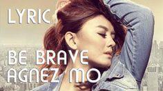 Agnes Monica - Be Brave ( Lyric Video Full ) @Agnezmo