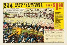 Revolutionary War Soldiers -- these would be on the back of comic books back in the day.  :o)