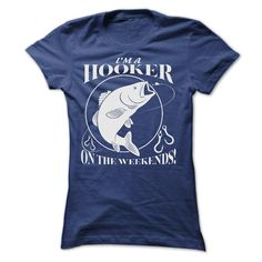 I AM A HOOKER ON THE WEEKENDS T Shirt, Hoodie, Sweatshirt