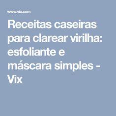 Receitas caseiras para clarear virilha: esfoliante e máscara simples - Vix