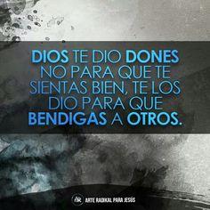 Dios te dio. ..