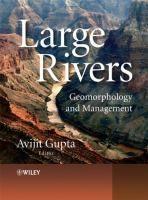 Large rivers : geomorphology and management / edited by Avijit Gupta