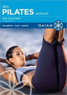 Pilates Abs Workout ! gotta love Ana Caban she knows her stuff one of the best
