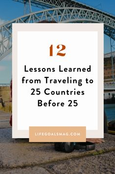 Last year, as part of my 25 before 25 birthday bucket list, I set myself the goal of visiting 25 countries before I turned Lessons Learned, Life Lessons, James A Michener, Slow Travel, Seven Wonders, 25th Birthday, Beautiful Places To Travel, Future Travel, Travel Goals