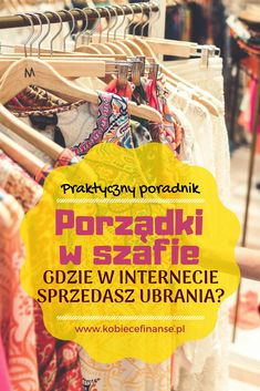 Porządki w szafie - jak ogarnąć garderobę? Rozważ sprzedaż ubrań przez internet lub ich wymianę - poradnik bloga Kobiece Finanse Survival Food, Survival Prepping, Simple Life Hacks, Organize Your Life, Home Hacks, Second Hand, Good Advice, Dory, Self Development