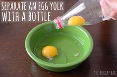 separate an egg yolk from an egg white with a bottle - The Burlap Bag