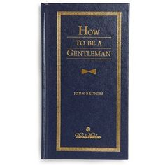 how to be a gentleman.