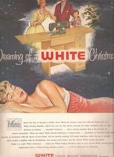 Brown Dreaming of a sewing machine for advertisement Retro Advertising, Vintage Advertisements, Vintage Ads, Retro Ads, Vintage Items, White Sewing Machine, Vintage Sewing Machines, Christmas Poster, Retro Christmas