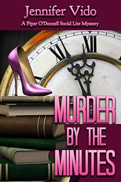 Murder by the Minutes (A Piper O'Donnell Social Lite Myst…