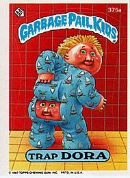 I hated this Garbage Pail Kid! :(