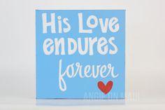 His Love Endures - Psalm 136