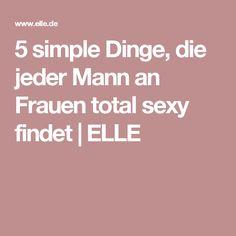 5 simple Dinge, die jeder Mann an Frauen total sexy findet | ELLE