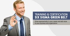 Six Sigma Green Belt Certification makes you Ambitious