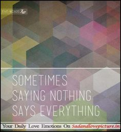 Sometimes saying nothing says everything | Sad and Love Picture