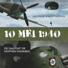 10 mei 1940 | George Knottnerus: 10 mei 1940 voert zijn luisteraar mee in de oorlogsstrijd en maakt ze deelgenoot van de beproevingen, de…