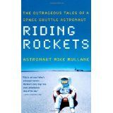 Riding Rockets: The Outrageous Tales of a Space Shuttle Astronaut (Paperback)By R. Mike Mullane