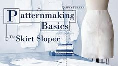 Patternmaking Basics: The Skirt Sloper Sewing Class | Craftsy