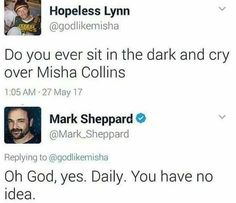 Supernatural - That's a sarcastic response from Mark Sheppard if I ever heard one. I'm right there with you Mr. Sheppard