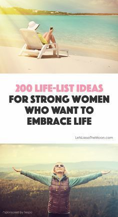 """""""200 life-list ideas for women who want to embrace life"""",Lasso the Moon .Routines, ideas, activities and worksheets to support your self-care. Tools that work well with motivation and inspirational quotes. For more great inspiration follow us at 1StrongWoman."""